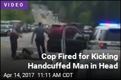 Cop Fired for Kicking Handcuffed Man in Head