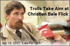 Trolls Take Aim at Christian Bale Flick
