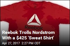 Reebok Trolls Nordstrom With a $425 'Sweat Shirt'