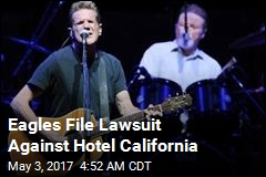 The Eagles Are Suing the Hotel California