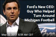 Ford's New CEO: Guy Who Helped Turn Around Michigan Football