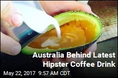 Thank You, Australia, for the Avocado Latte