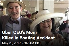 Uber CEO's Mom Killed in Boating Accident