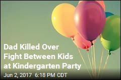 Kids Scuffle at Kindergarten Party, Then Dad Gets Shot