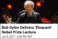 Bob Dylan Delivers 'Eloquent' Nobel Prize Lecture