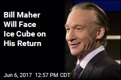 Bill Maher Will Face Ice Cube on His Return