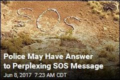 Police May Have Answer to Perplexing SOS Message