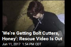 Dramatic Video Shows Rescue of Imprisoned Woman