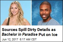 Sources Spill Dirty Details as Bachelor in Paradise Put on Ice