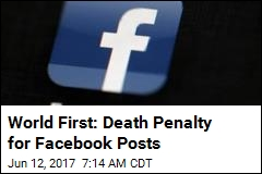 World First: Death Penalty for Facebook Posts