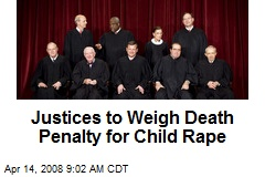 Justices to Weigh Death Penalty for Child Rape