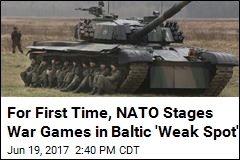 For First Time, NATO Stages War Games in Baltic 'Weak Spot'