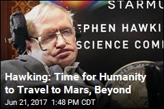 Hawking: Time for Humanity to Travel to Mars, Beyond