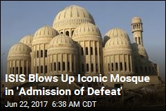 ISIS Blows Up Iconic Mosul Mosque
