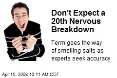 Don't Expect a 20th Nervous Breakdown