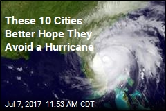These 10 Cities Better Hope They Avoid a Hurricane