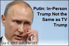 Putin: In-Person Trump Not the Same as TV Trump