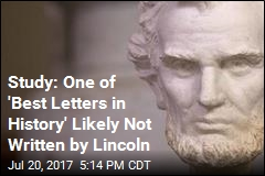 Study: One of 'Best Letters in History' Likely Not Written by Lincoln
