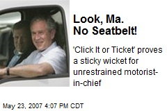 Look, Ma. No Seatbelt!