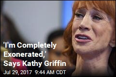 'I'm Completely Exonerated,' Says Kathy Griffin