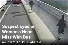 Suspect Eyed in Woman's Near Miss With Bus