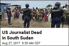 American Reporter Killed in South Sudan Fighting