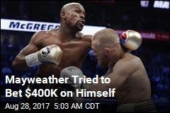Mayweather Tried to Bet $400K on Himself