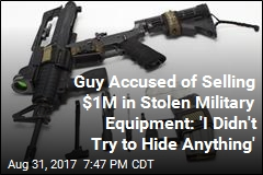 Guy Accused of Selling $1M in Stolen Military Equipment: I Didn't Know It Was Stolen