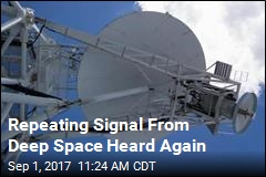 Repeating Signal From Deep Space Heard Again