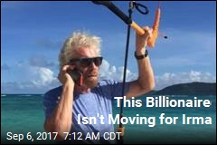 This Billionaire Isn't Moving for Irma