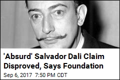 'Absurd' Salvador Dali Claim Disproved, Says Foundation