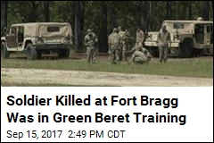 Soldier Killed at Fort Bragg Was in Green Beret Training