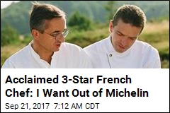 Acclaimed 3-Star French Chef: I Want Out of Michelin