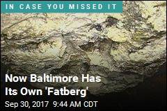 Now Baltimore Has Its Own 'Fatberg'