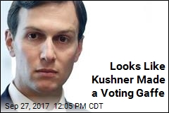 Whoops: Kushner Voted as a Woman
