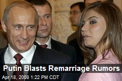 Putin Blasts Remarriage Rumors