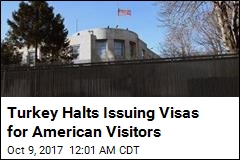 Turkey, US Abruptly Cancel Most Visitor Visas