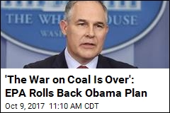 'The War on Coal Is Over': EPA Rolls Back Obama Plan