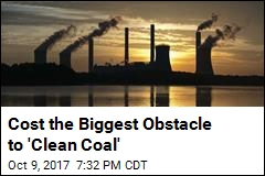Cost the Biggest Obstacle to 'Clean Coal'