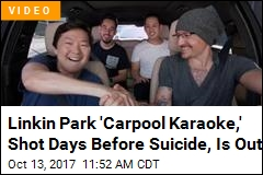 Linkin Park 'Carpool Karaoke,' Shot Days Before Suicide, Is Out