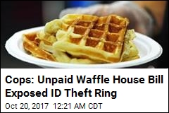 Cops: Unpaid $7 Waffle House Bill Led to ID Theft Ring