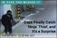 Cops Finally Catch 'Ninja' Thief, and It's a Surprise