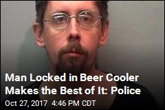 Man Locked in Beer Cooler Makes the Best of It: Police