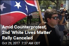 Amid Counterprotest, 2nd 'White Lives Matter' Rally Canceled