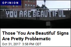 The Problem With Those 'You Are Beautiful' Signs