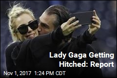 Lady Gaga Engaged: Report