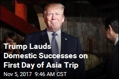 Trump Toots His Own Horn on First Day of Asia Trip