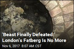 'Beast Finally Defeated:' London's Fatberg Is No More