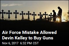 Air Force Mistake Allowed Devin Kelley to Buy Guns