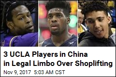 3 Accused UCLA Players Confined to Hotel in China